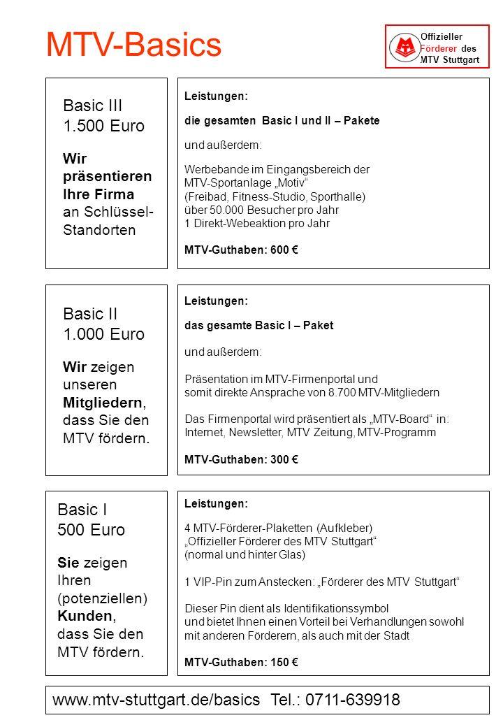 Leistungen: 4 MTV-Förderer-Plaketten (Aufkleber) Offizieller Förderer des MTV Stuttgart (normal und hinter Glas) 1 VIP-Pin zum Anstecken: Förderer des