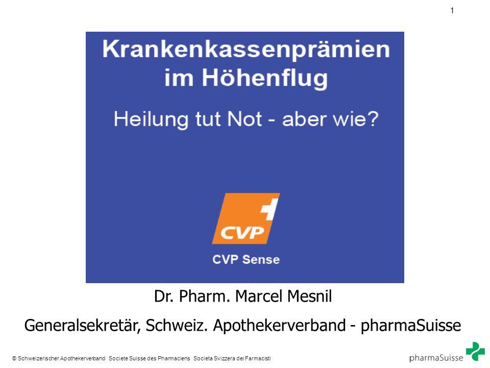 1 © Schweizerischer Apothekerverband Societe Suisse des Pharmaciens Societa Svizzera dei Farmacisti Dr.