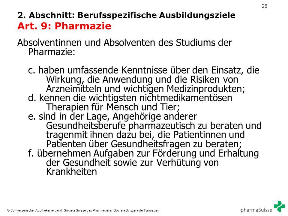 26 © Schweizerischer Apothekerverband Societe Suisse des Pharmaciens Societa Svizzera dei Farmacisti 2. Abschnitt: Berufsspezifische Ausbildungsziele