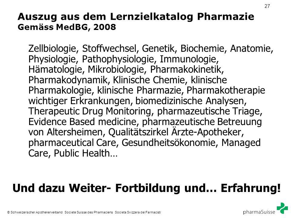 27 © Schweizerischer Apothekerverband Societe Suisse des Pharmaciens Societa Svizzera dei Farmacisti Auszug aus dem Lernzielkatalog Pharmazie Gemäss M