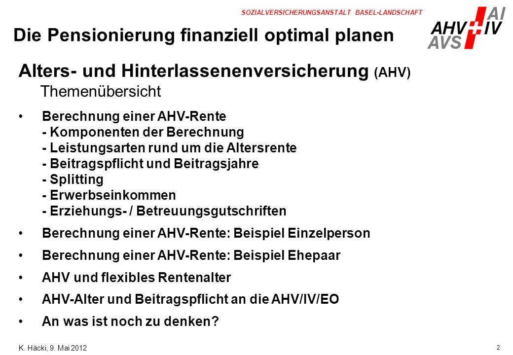 2 SOZIALVERSICHERUNGSANSTALT BASEL-LANDSCHAFT Alters- und Hinterlassenenversicherung (AHV) Themenübersicht Berechnung einer AHV-Rente - Komponenten de