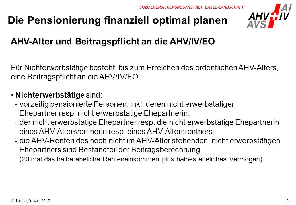 24 SOZIALVERSICHERUNGSANSTALT BASEL-LANDSCHAFT AHV-Alter und Beitragspflicht an die AHV/IV/EO Für Nichterwerbstätige besteht, bis zum Erreichen des or