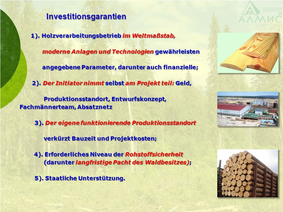 Investitionsgarantien 1). Holzverarbeitungsbetrieb im Weltmaßstab, 1). Holzverarbeitungsbetrieb im Weltmaßstab, moderne Anlagen und Technologien gewäh