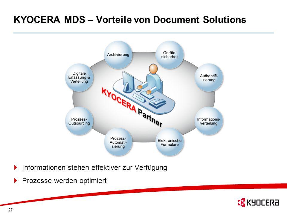 27 KYOCERA MDS – Vorteile von Document Solutions Informationen stehen effektiver zur Verfügung Prozesse werden optimiert