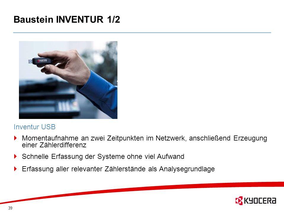 39 Baustein INVENTUR 1/2 Inventur USB Momentaufnahme an zwei Zeitpunkten im Netzwerk, anschließend Erzeugung einer Zählerdifferenz Schnelle Erfassung