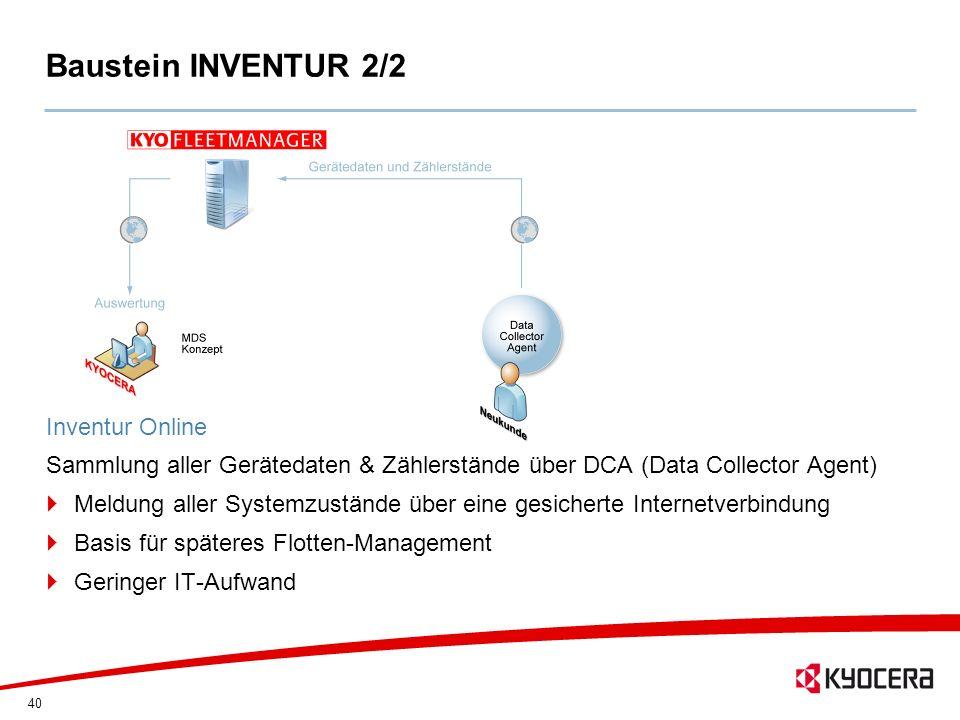 40 Baustein INVENTUR 2/2 Inventur Online Sammlung aller Gerätedaten & Zählerstände über DCA (Data Collector Agent) Meldung aller Systemzustände über e