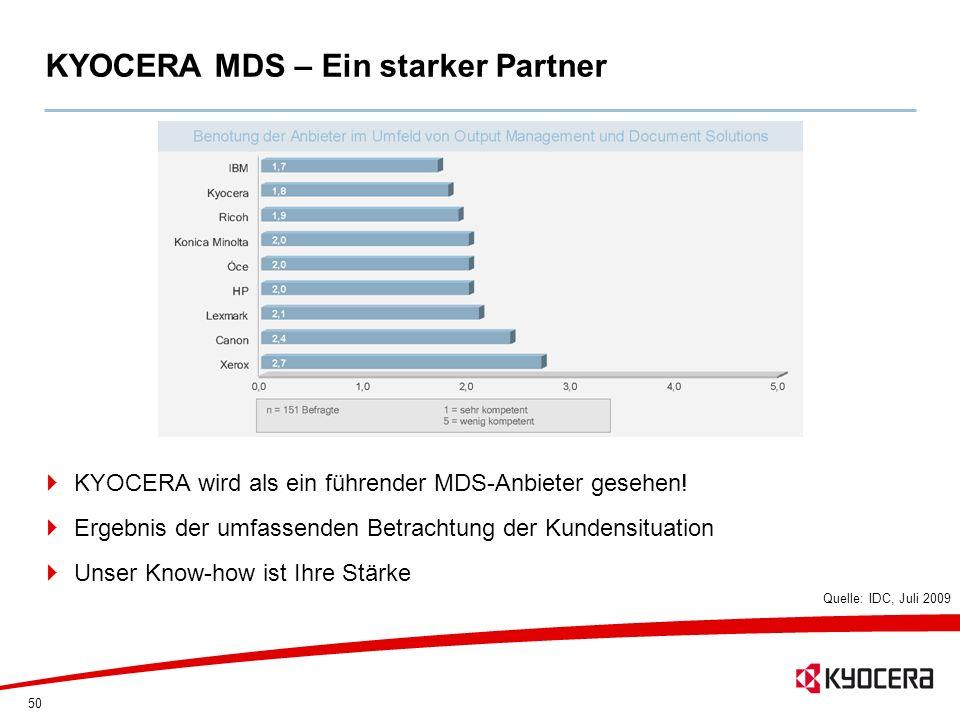 50 KYOCERA MDS – Ein starker Partner KYOCERA wird als ein führender MDS-Anbieter gesehen! Ergebnis der umfassenden Betrachtung der Kundensituation Uns