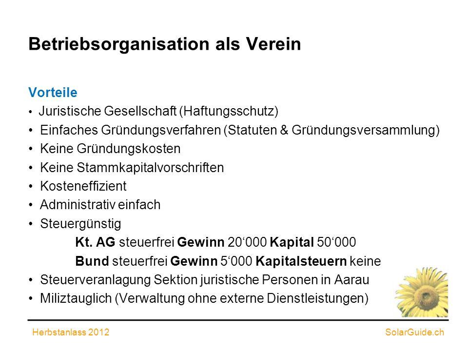 Betriebsorganisation als Verein Vorteile Juristische Gesellschaft (Haftungsschutz) Einfaches Gründungsverfahren (Statuten & Gründungsversammlung) Kein