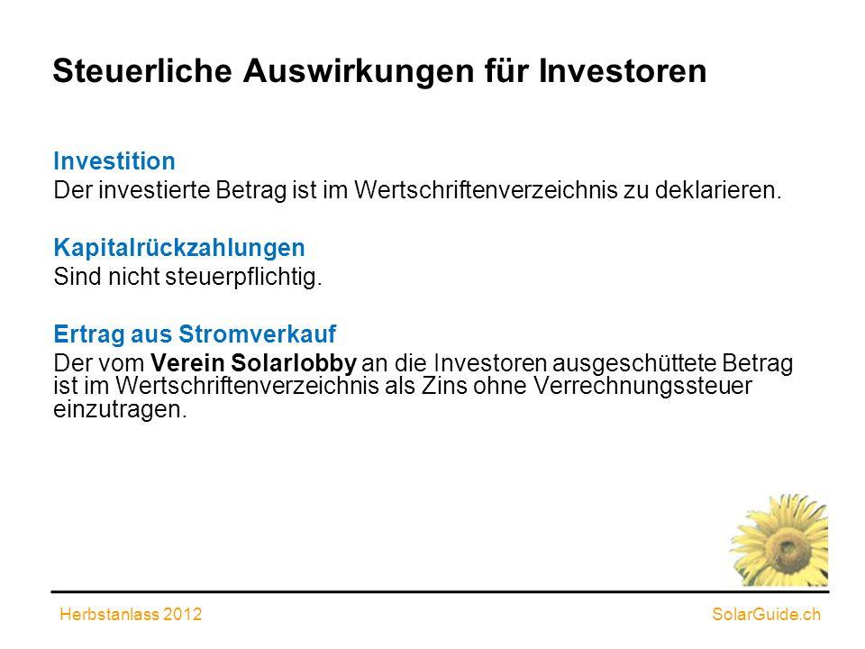 Steuerliche Auswirkungen für Investoren Investition Der investierte Betrag ist im Wertschriftenverzeichnis zu deklarieren. Kapitalrückzahlungen Sind n