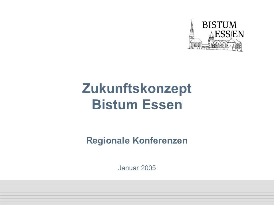 Januar 2005 Zukunftskonzept Bistum Essen Regionale Konferenzen