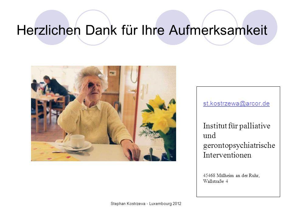 Herzlichen Dank für Ihre Aufmerksamkeit st.kostrzewa@arcor.de Institut für palliative und gerontopsychiatrische Interventionen 45468 Mülheim an der Ru