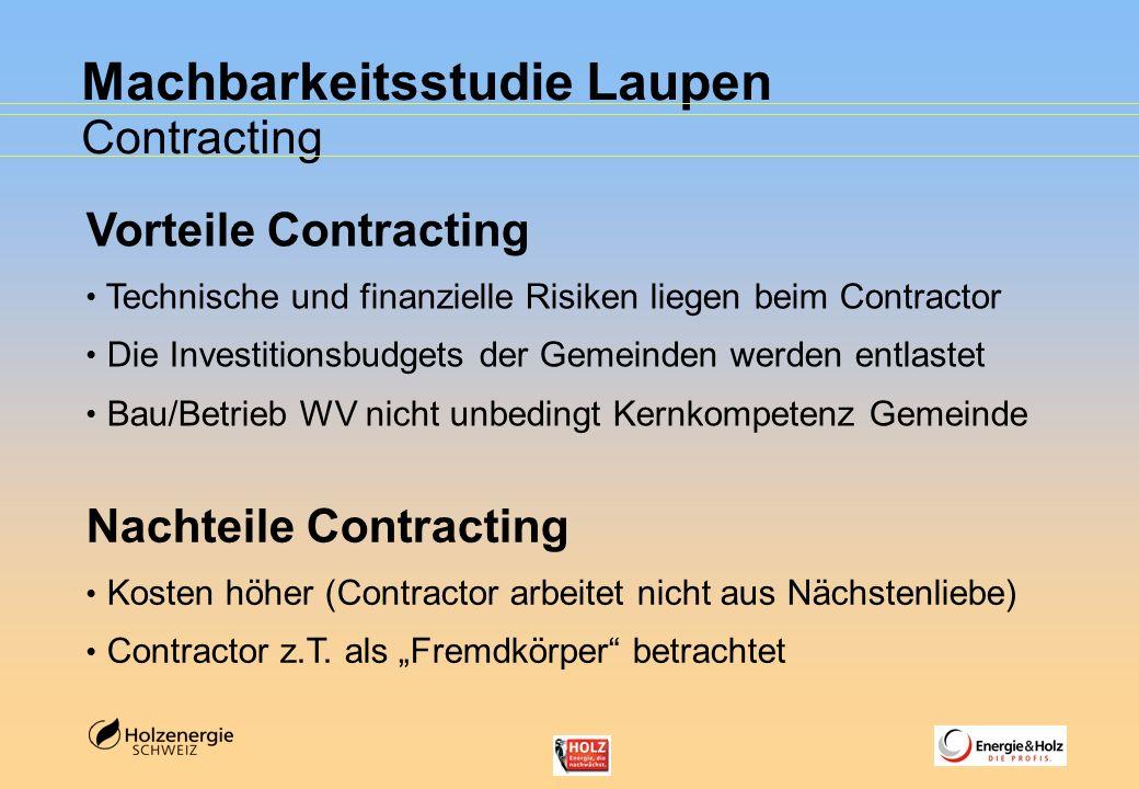 Machbarkeitsstudie Laupen Contracting Vorteile Contracting Technische und finanzielle Risiken liegen beim Contractor Die Investitionsbudgets der Gemei