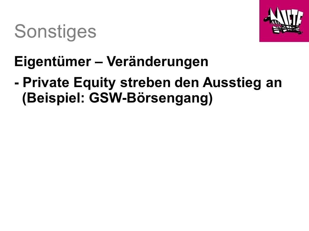 Sonstiges Eigentümer – Veränderungen - Private Equity streben den Ausstieg an (Beispiel: GSW-Börsengang)