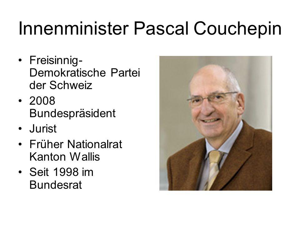 Innenminister Pascal Couchepin Freisinnig- Demokratische Partei der Schweiz 2008 Bundespräsident Jurist Früher Nationalrat Kanton Wallis Seit 1998 im