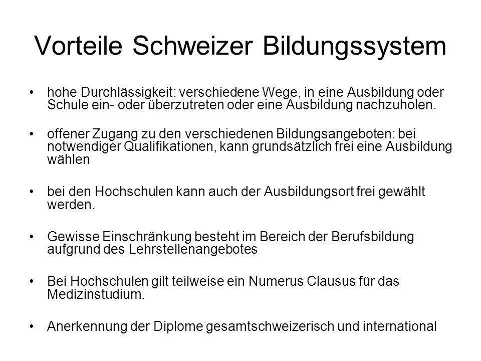 Vorteile Schweizer Bildungssystem hohe Durchlässigkeit: verschiedene Wege, in eine Ausbildung oder Schule ein- oder überzutreten oder eine Ausbildung