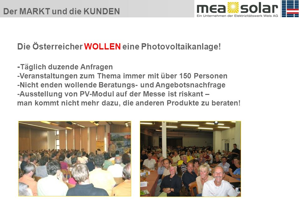 Der MARKT und die KUNDEN Die Österreicher WOLLEN eine Photovoltaikanlage.