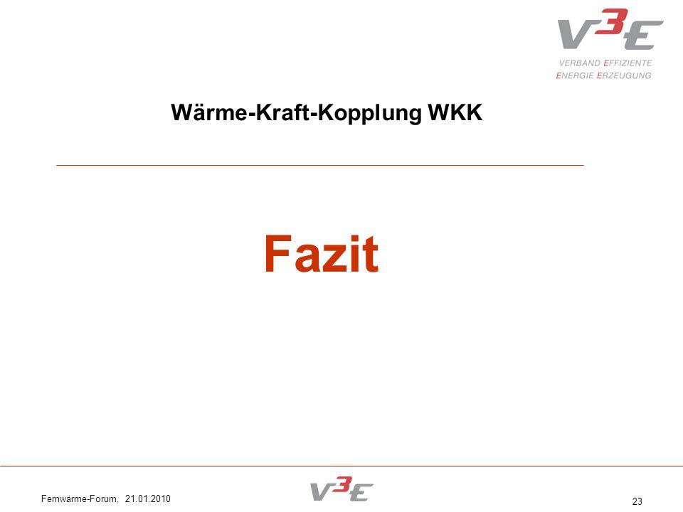 Fernwärme-Forum, 21.01.2010 23 Wärme-Kraft-Kopplung WKK Fazit