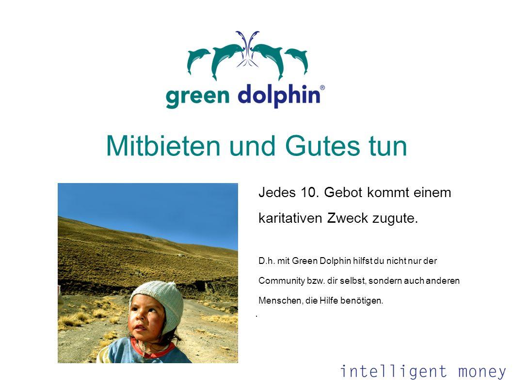 . Mitbieten und Gutes tun Jedes 10. Gebot kommt einem karitativen Zweck zugute. D.h. mit Green Dolphin hilfst du nicht nur der Community bzw. dir selb
