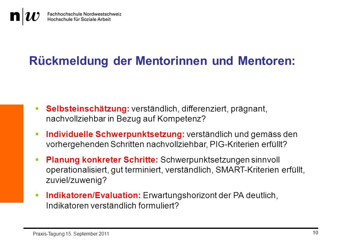 10 Rückmeldung der Mentorinnen und Mentoren: Selbsteinschätzung: verständlich, differenziert, prägnant, nachvollziehbar in Bezug auf Kompetenz? Indivi
