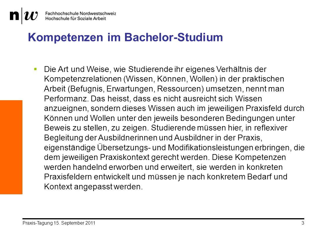 Praxis-Tagung 15. September 20113 Kompetenzen im Bachelor-Studium Die Art und Weise, wie Studierende ihr eigenes Verhältnis der Kompetenzrelationen (W
