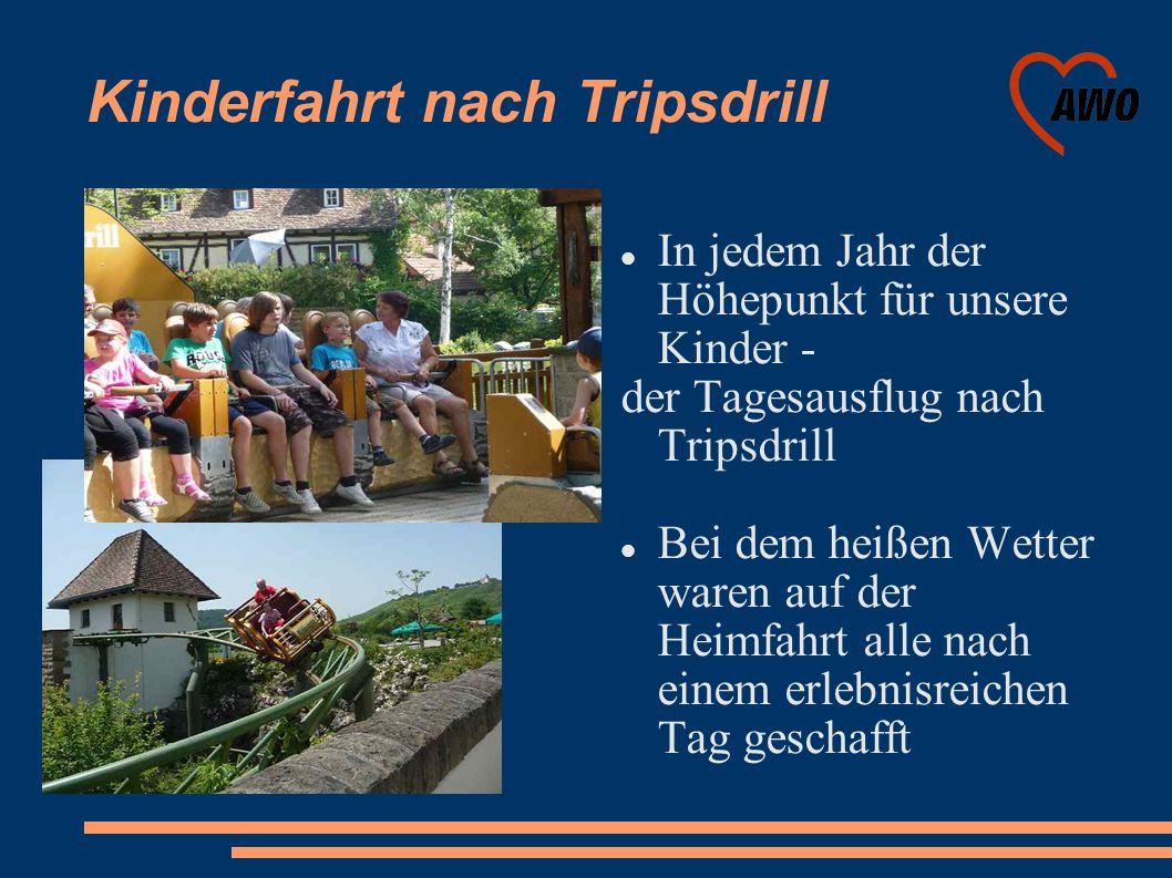 Kinderfahrt nach Tripsdrill In jedem Jahr der Höhepunkt für unsere Kinder - der Tagesausflug nach Tripsdrill Bei dem heißen Wetter waren auf der Heimf