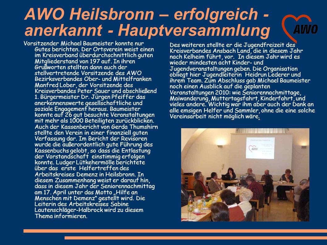 AWO Heilsbronn – erfolgreich - anerkannt - Hauptversammlung Vorsitzender Michael Baumeister konnte nur Gutes berichten. Der Ortsverein weist einen im