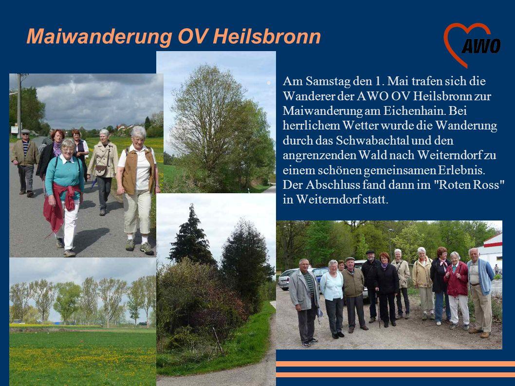 Maiwanderung OV Heilsbronn Am Samstag den 1. Mai trafen sich die Wanderer der AWO OV Heilsbronn zur Maiwanderung am Eichenhain. Bei herrlichem Wetter