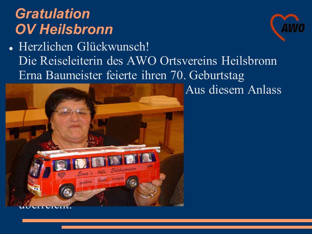 Gratulation OV Heilsbronn Herzlichen Glückwunsch! Die Reiseleiterin des AWO Ortsvereins Heilsbronn Erna Baumeister feierte ihren 70. Geburtstag Aus di