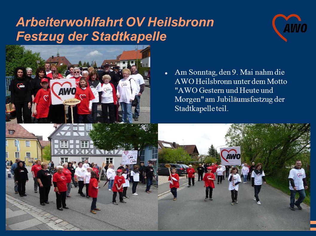Arbeiterwohlfahrt OV Heilsbronn Festzug der Stadtkapelle Am Sonntag, den 9. Mai nahm die AWO Heilsbronn unter dem Motto