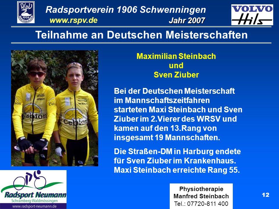 Radsportverein 1906 Schwenningen Jahr 2007 www.rspv.de Physiotherapie Manfred Steinbach Tel.: 07720-811 400 12 Teilnahme an Deutschen Meisterschaften
