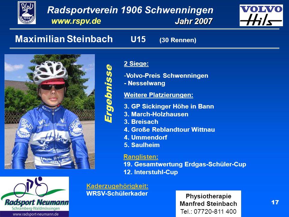 Radsportverein 1906 Schwenningen Jahr 2007 www.rspv.de Physiotherapie Manfred Steinbach Tel.: 07720-811 400 17 Maximilian Steinbach U15 (30 Rennen) 2
