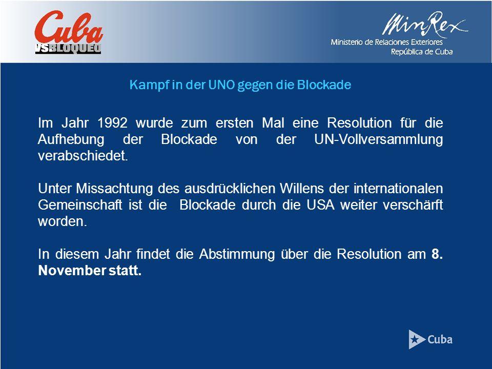 Im Jahr 1992 wurde zum ersten Mal eine Resolution für die Aufhebung der Blockade von der UN-Vollversammlung verabschiedet.