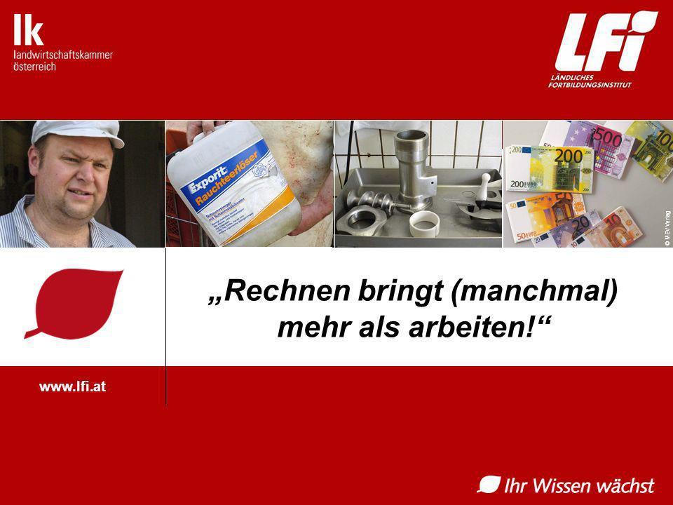 © MEV Verlag www.lfi.at Rechnen bringt (manchmal) mehr als arbeiten!