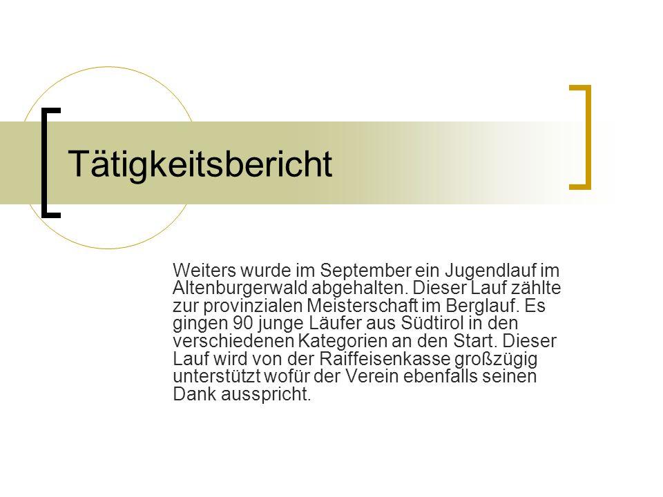 Tätigkeitsbericht Im Mai organisierte der Amateur-Läuferclub Kaltern zum 24. Mal den Berglauf von Kaltern auf die Mendel. Insgesamt beteiligten sich 1
