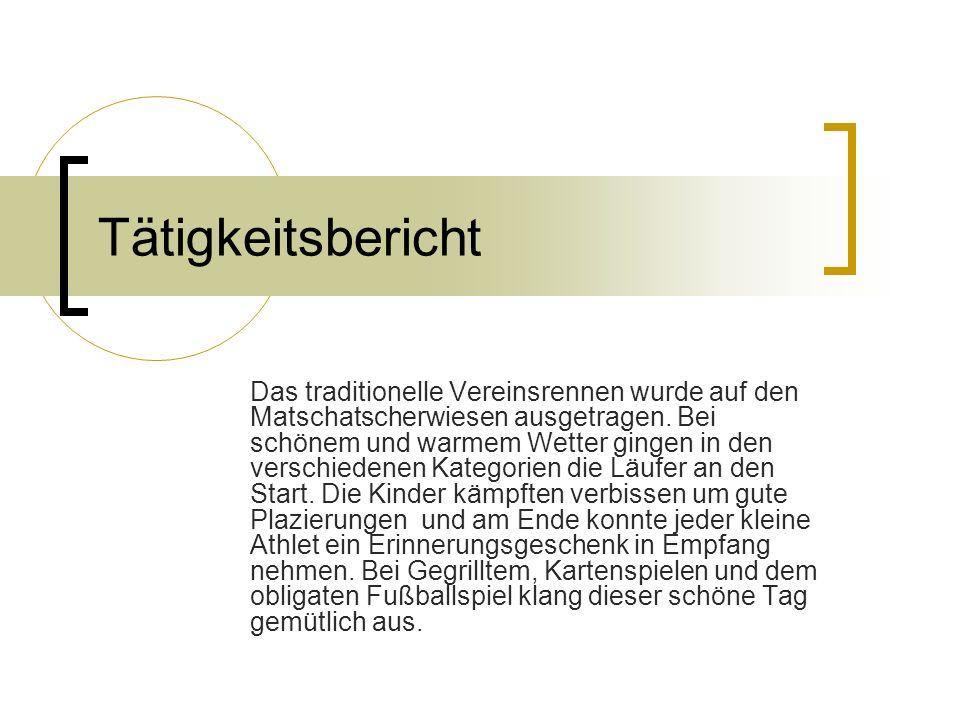 Tätigkeitsbericht Weiters wurde im September ein Jugendlauf im Altenburgerwald abgehalten. Dieser Lauf zählte zur provinzialen Meisterschaft im Bergla