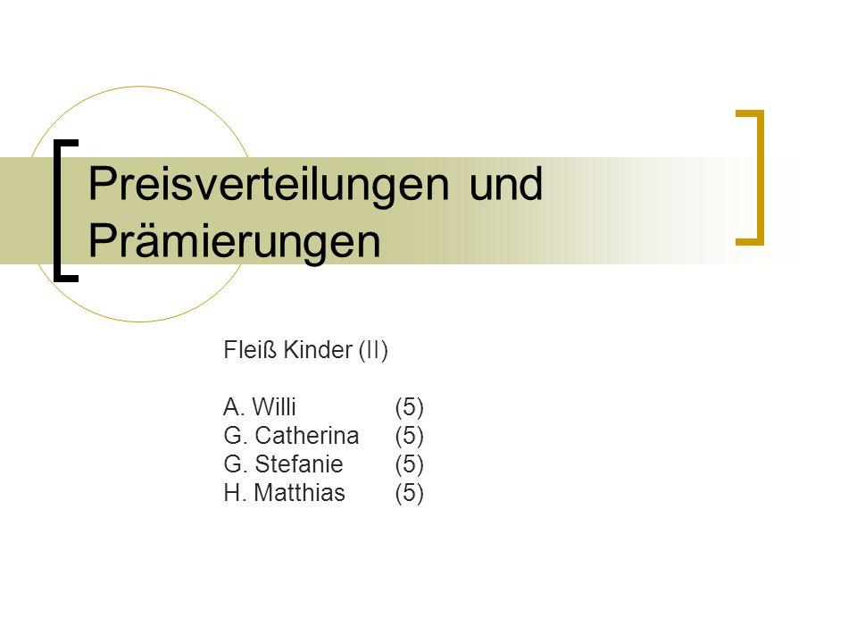 Preisverteilungen und Prämierungen Fleiß Kinder (I) R. Patrick(7) G. Florian(6) G. Matthias(6) H. Nadine(6)