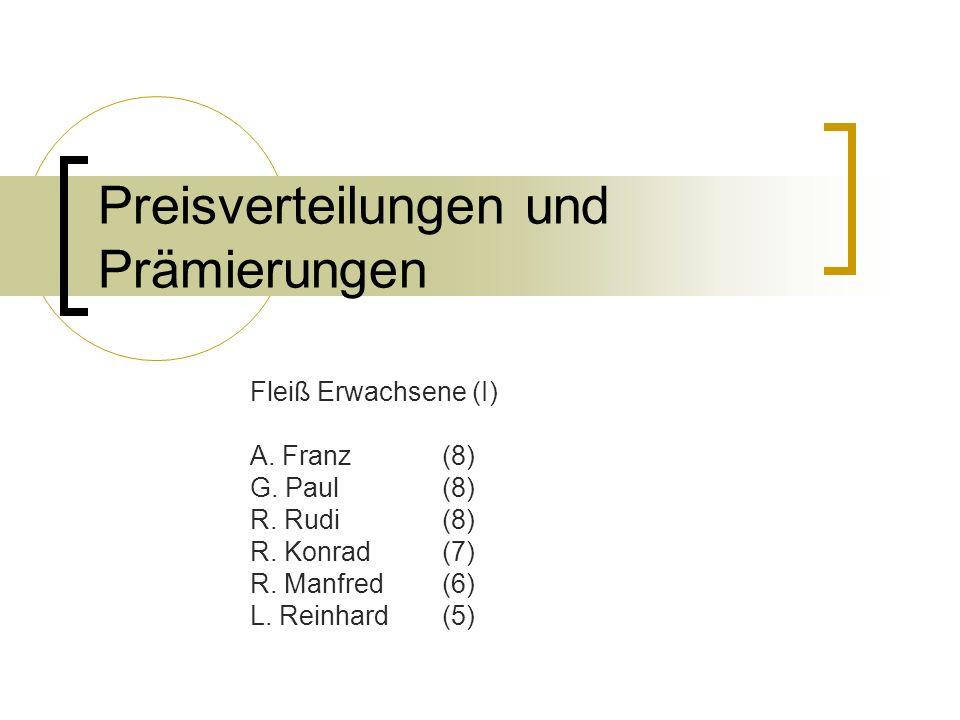 Preisverteilungen und Prämierungen Fleiß Kinder (II) A. Willi(5) G. Catherina(5) G. Stefanie(5) H. Matthias(5)