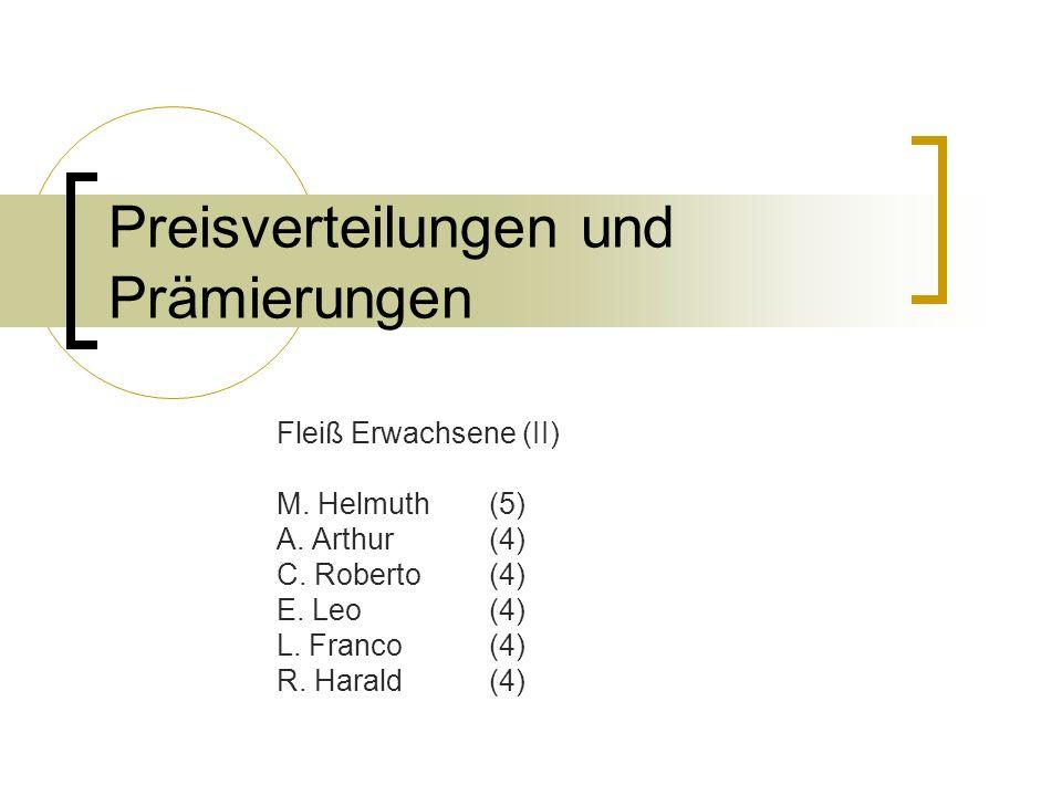 Preisverteilungen und Prämierungen Fleiß Erwachsene (I) A. Franz(8) G. Paul(8) R. Rudi(8) R. Konrad(7) R. Manfred(6) L. Reinhard(5)