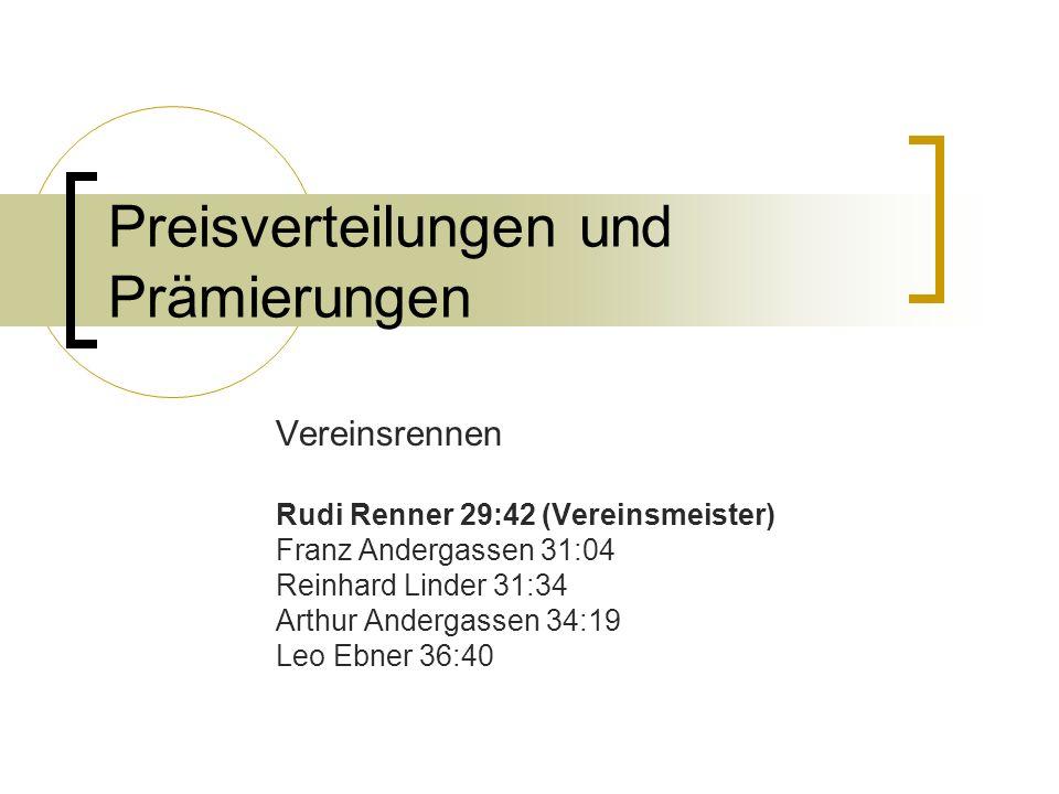 Preisverteilungen und Prämierungen Regionalmeister Manfred Renner Franz Andergassen