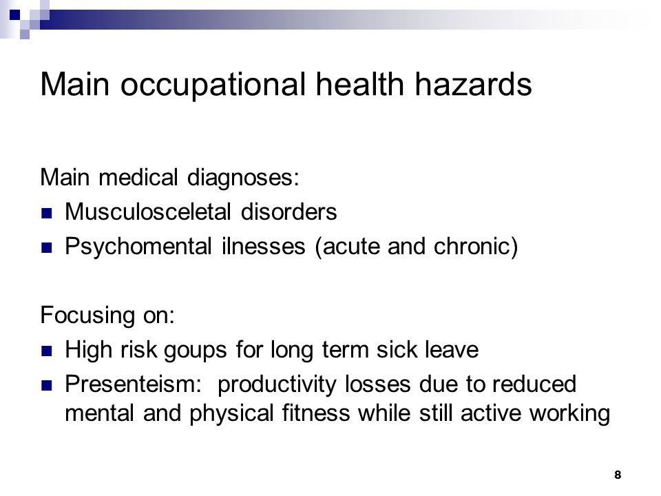 Main occupational health hazards Main medical diagnoses: Musculosceletal disorders Psychomental ilnesses (acute and chronic) Focusing on: High risk go