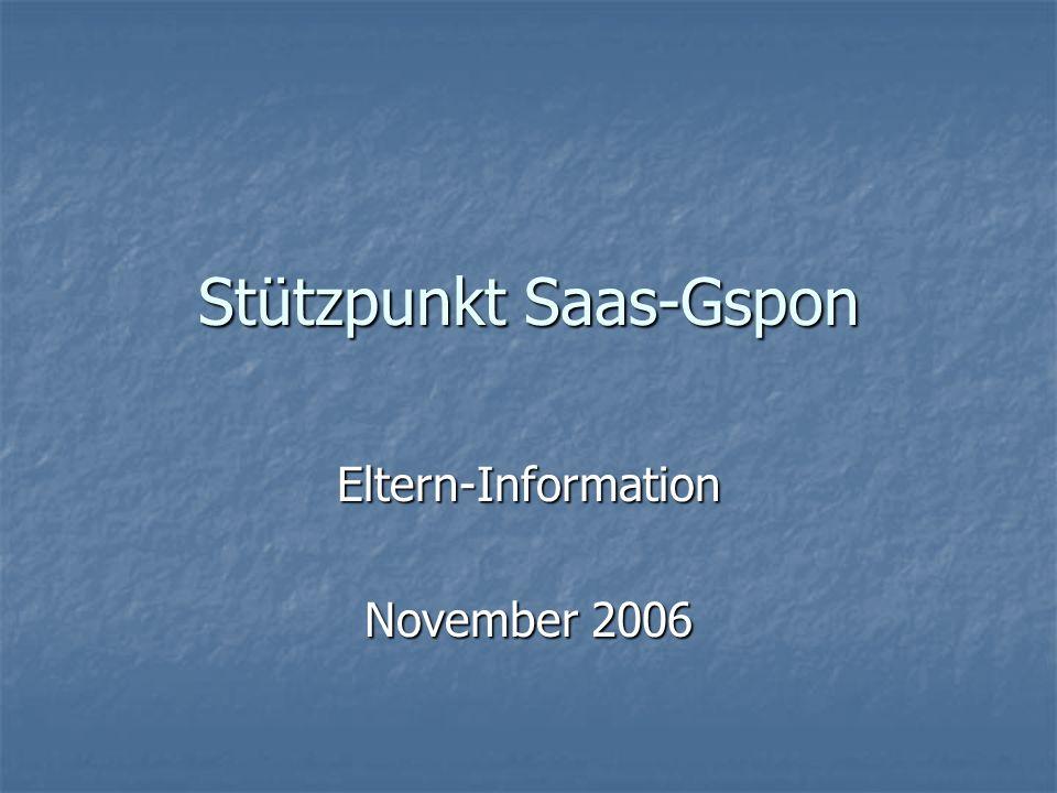 Stützpunkt Saas-Gspon Eltern-Information November 2006