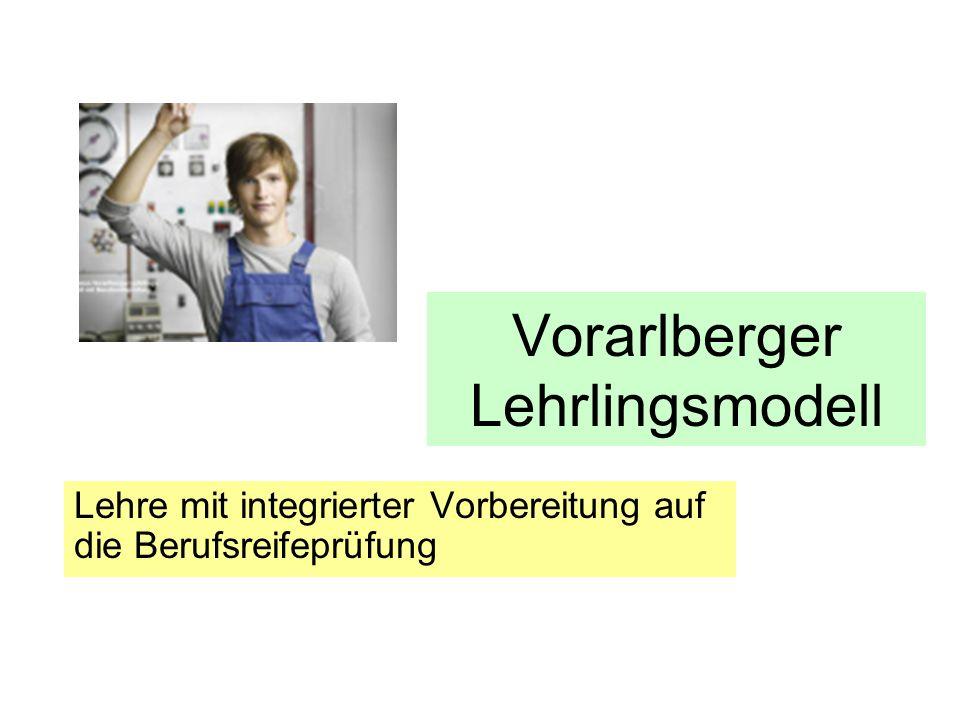 Vorarlberger Lehrlingsmodell Lehre mit integrierter Vorbereitung auf die Berufsreifeprüfung