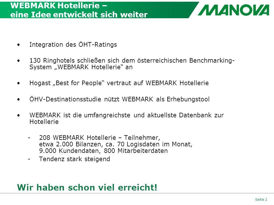 Seite 2 WEBMARK Hotellerie – eine Idee entwickelt sich weiter Integration des ÖHT-Ratings 130 Ringhotels schließen sich dem österreichischen Benchmark