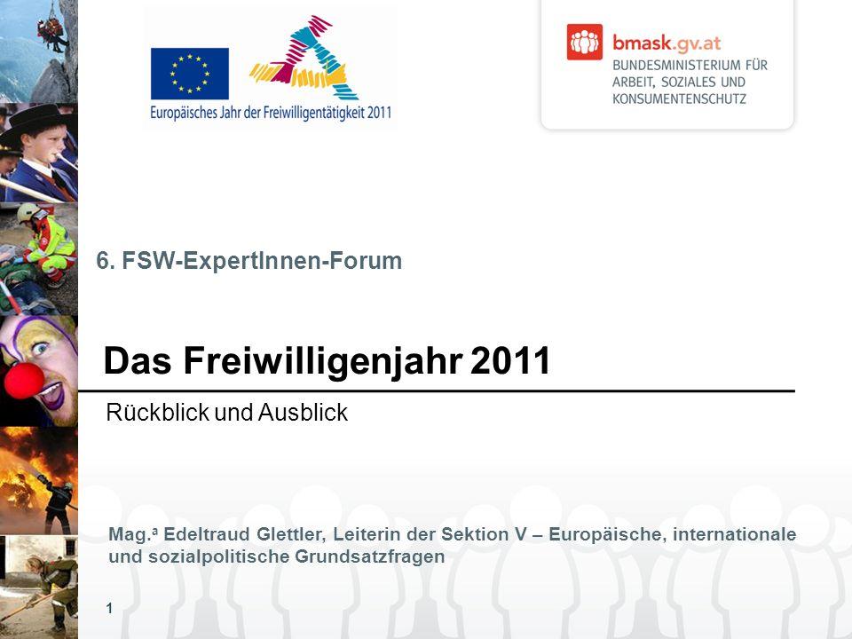 Überblick 1.Freiwilliges Engagement in EU & Österreich: Fakten, Zahlen 2.Das Europäische Jahr der Freiwilligentätigkeit 2011 Die Ziele des EU-Jahres Nationale Prioritäten für das EU-Jahr 2011 3.Das EU-Jahr 2011 in Österreich – Meilensteine & umgesetzte Maßnahmen 4.Ausblick 2