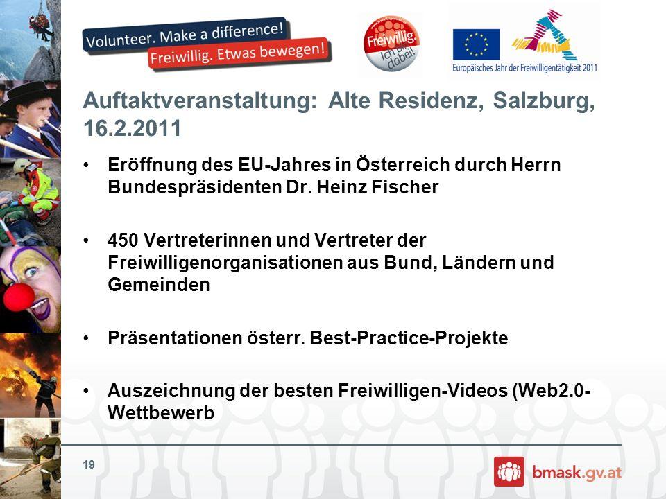 Auftaktveranstaltung: Alte Residenz, Salzburg, 16.2.2011 Eröffnung des EU-Jahres in Österreich durch Herrn Bundespräsidenten Dr. Heinz Fischer 450 Ver
