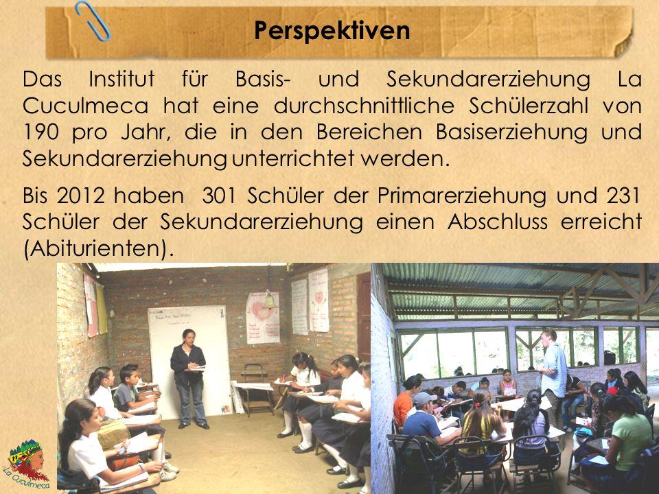 Perspektiven Das Institut für Basis- und Sekundarerziehung La Cuculmeca hat eine durchschnittliche Schülerzahl von 190 pro Jahr, die in den Bereichen Basiserziehung und Sekundarerziehung unterrichtet werden.