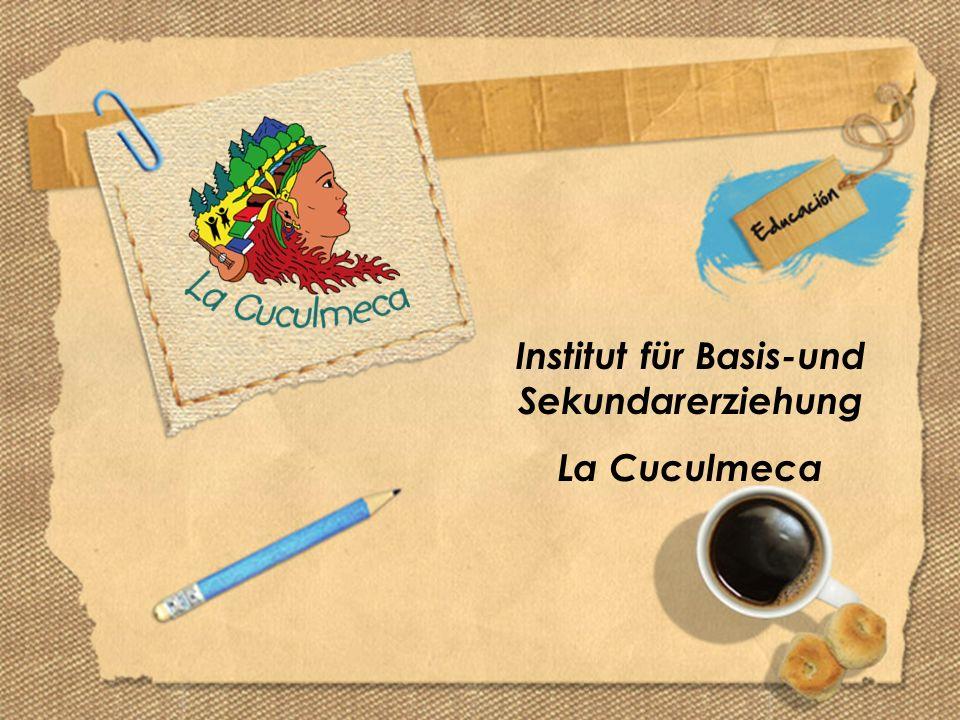 Institut für Basis-und Sekundarerziehung La Cuculmeca