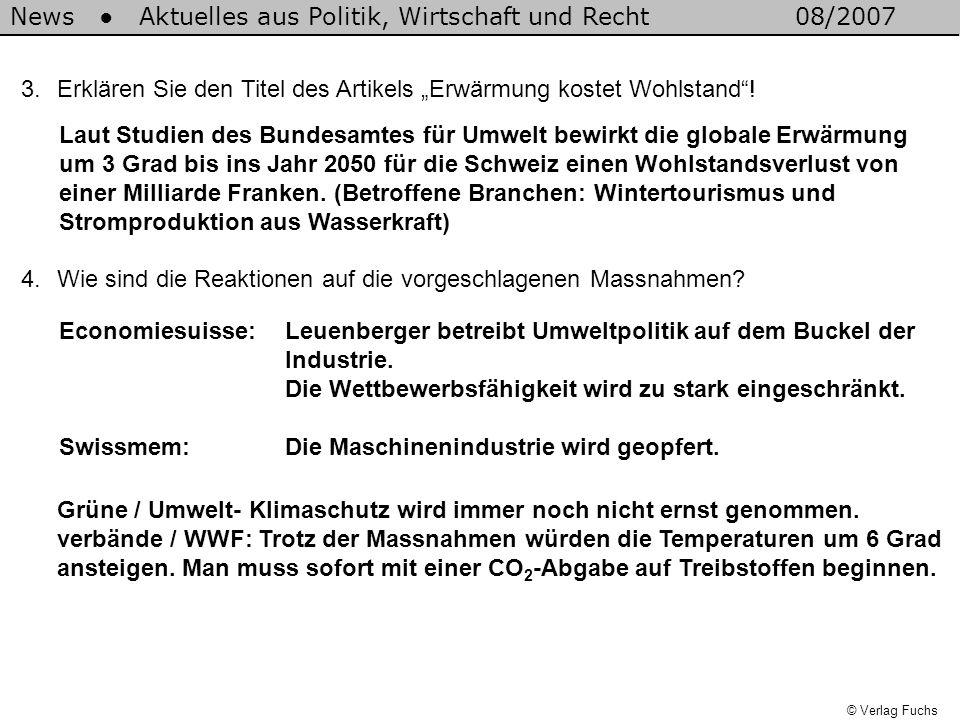 News Aktuelles aus Politik, Wirtschaft und Recht08/2007 © Verlag Fuchs 3.Erklären Sie den Titel des Artikels Erwärmung kostet Wohlstand.