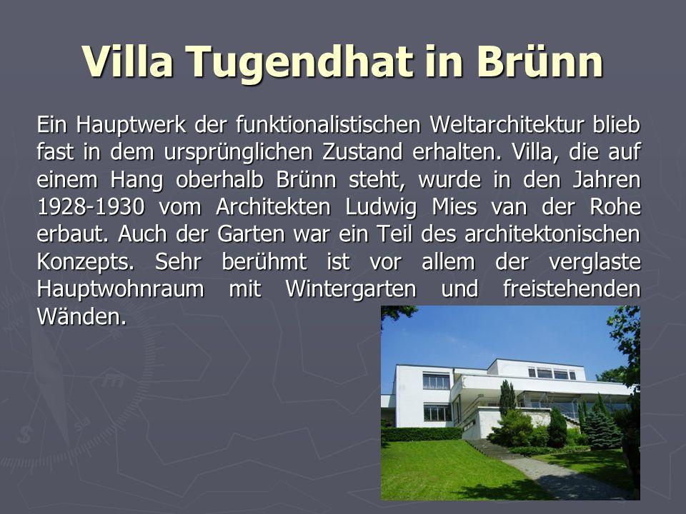 Villa Tugendhat in Brünn Ein Hauptwerk der funktionalistischen Weltarchitektur blieb fast in dem ursprünglichen Zustand erhalten.