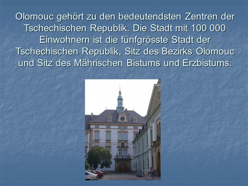 Olomouc gehört zu den bedeutendsten Zentren der Tschechischen Republik.